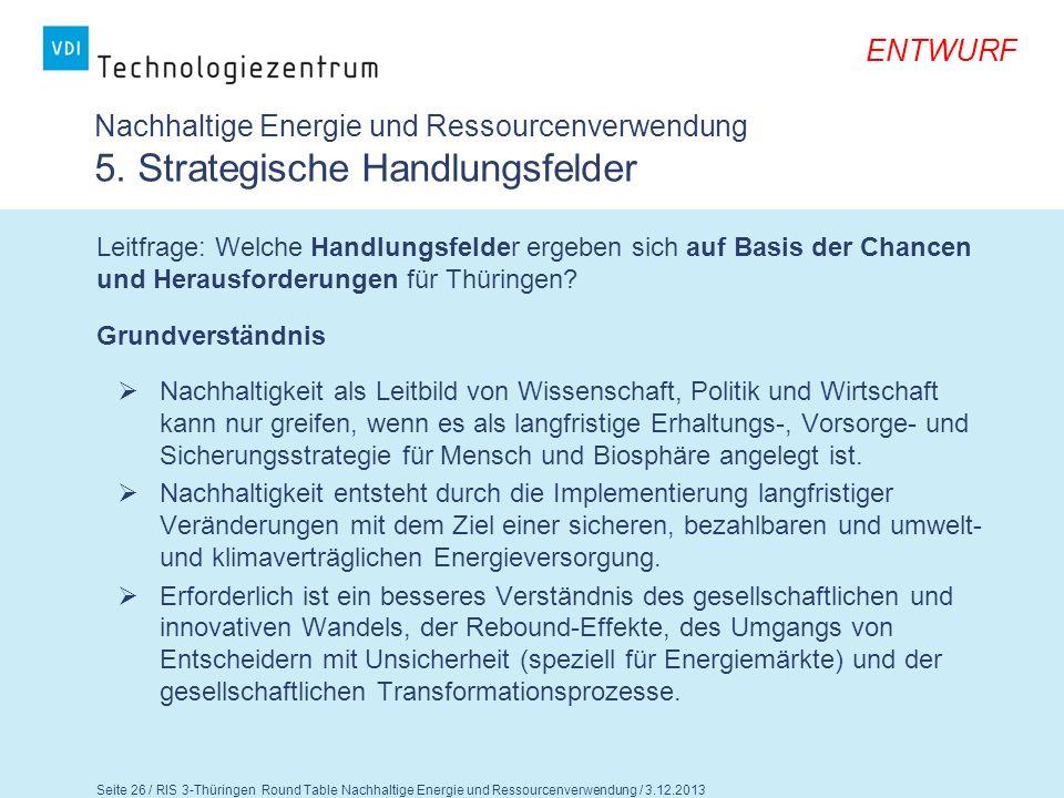Seite 27 / RIS 3-Thüringen Round Table Nachhaltige Energie und Ressourcenverwendung / 3.12.2013 ENTWURF Nachhaltige Energie und Ressourcenverwendung 5.