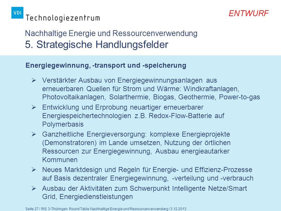 Seite 28 / RIS 3-Thüringen Round Table Nachhaltige Energie und Ressourcenverwendung / 3.12.2013 ENTWURF Nachhaltige Energie und Ressourcenverwendung 5.
