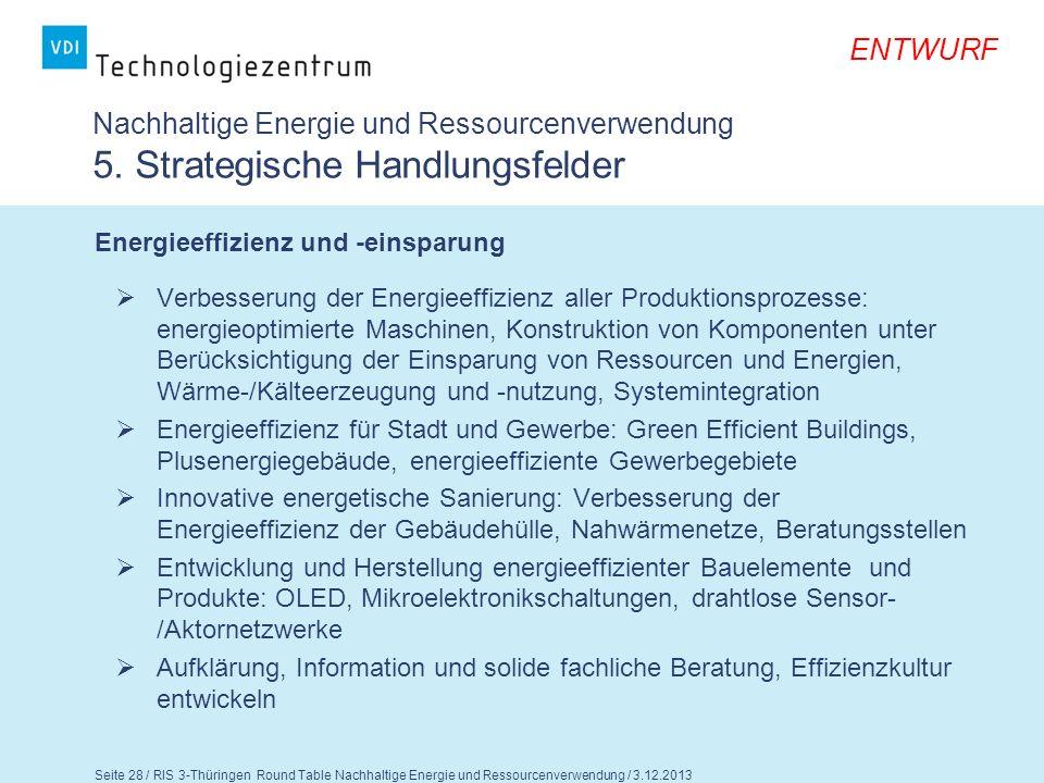 Seite 29 / RIS 3-Thüringen Round Table Nachhaltige Energie und Ressourcenverwendung / 3.12.2013 ENTWURF Nachhaltige Energie und Ressourcenverwendung 5.