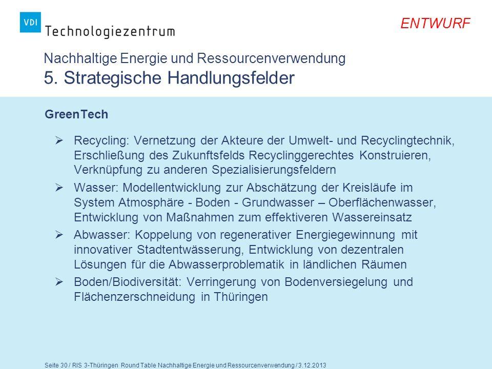 Seite 31 / RIS 3-Thüringen Round Table Nachhaltige Energie und Ressourcenverwendung / 3.12.2013 ENTWURF Nachhaltige Energie und Ressourcenverwendung 5.