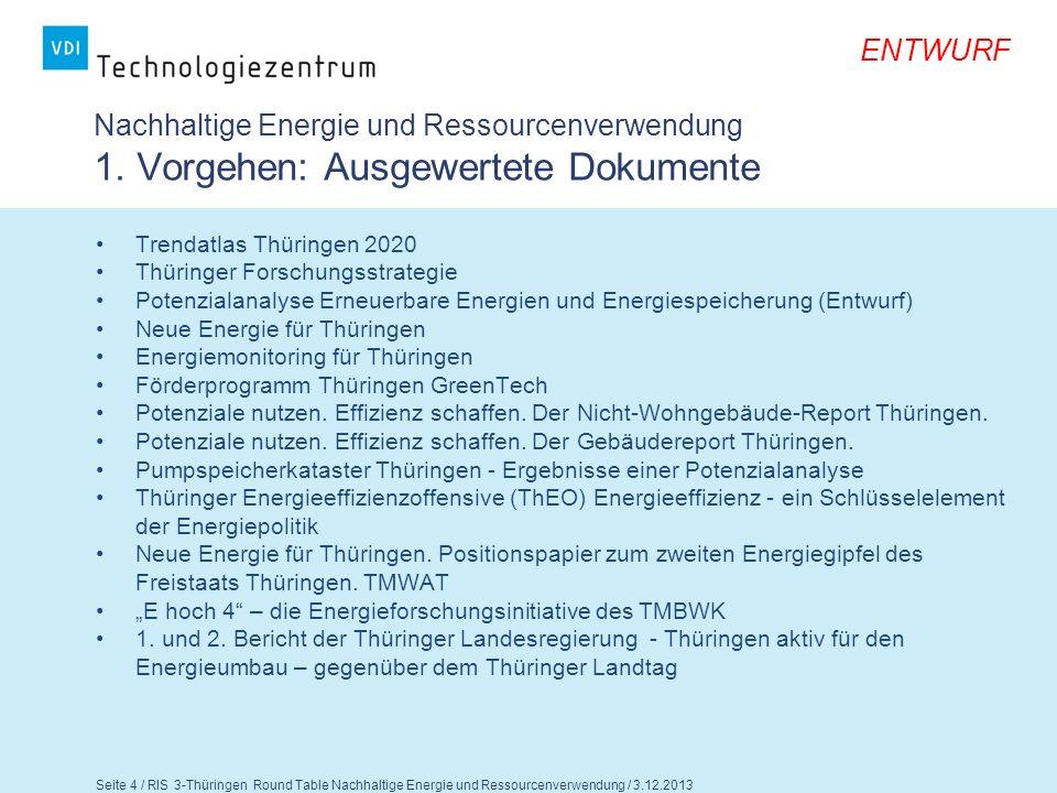 Seite 5 / RIS 3-Thüringen Round Table Nachhaltige Energie und Ressourcenverwendung / 3.12.2013 ENTWURF Nachhaltige Energie und Ressourcenverwendung 2.