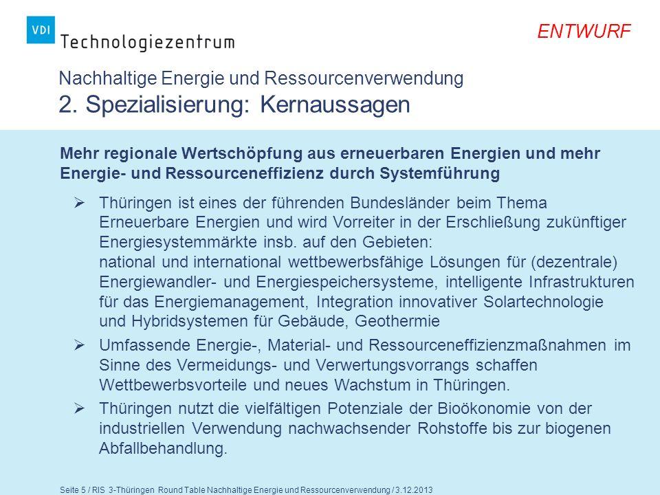 Seite 6 / RIS 3-Thüringen Round Table Nachhaltige Energie und Ressourcenverwendung / 3.12.2013 ENTWURF Nachhaltige Energie und Ressourcenverwendung 2.
