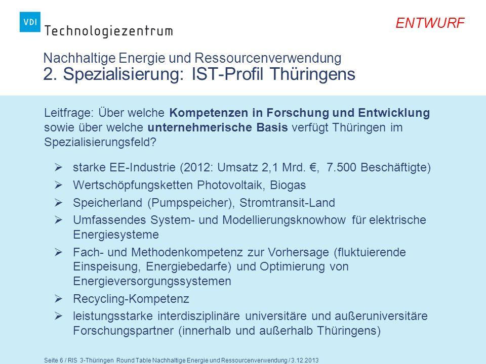 Seite 7 / RIS 3-Thüringen Round Table Nachhaltige Energie und Ressourcenverwendung / 3.12.2013 ENTWURF Nachhaltige Energie und Ressourcenverwendung 2.