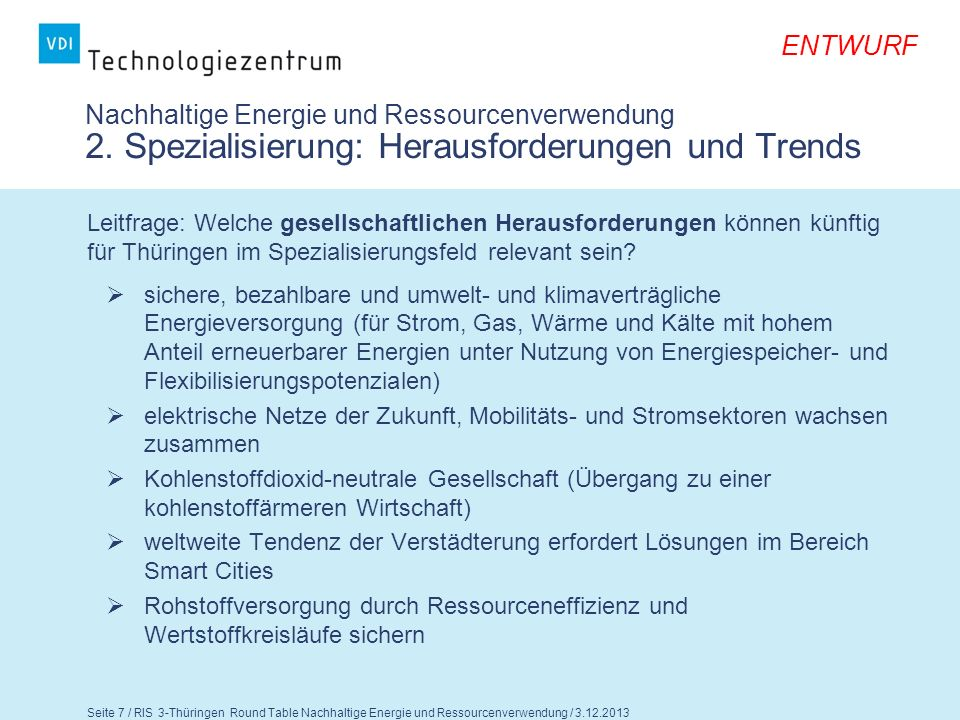 Seite 8 / RIS 3-Thüringen Round Table Nachhaltige Energie und Ressourcenverwendung / 3.12.2013 ENTWURF Nachhaltige Energie und Ressourcenverwendung 2.