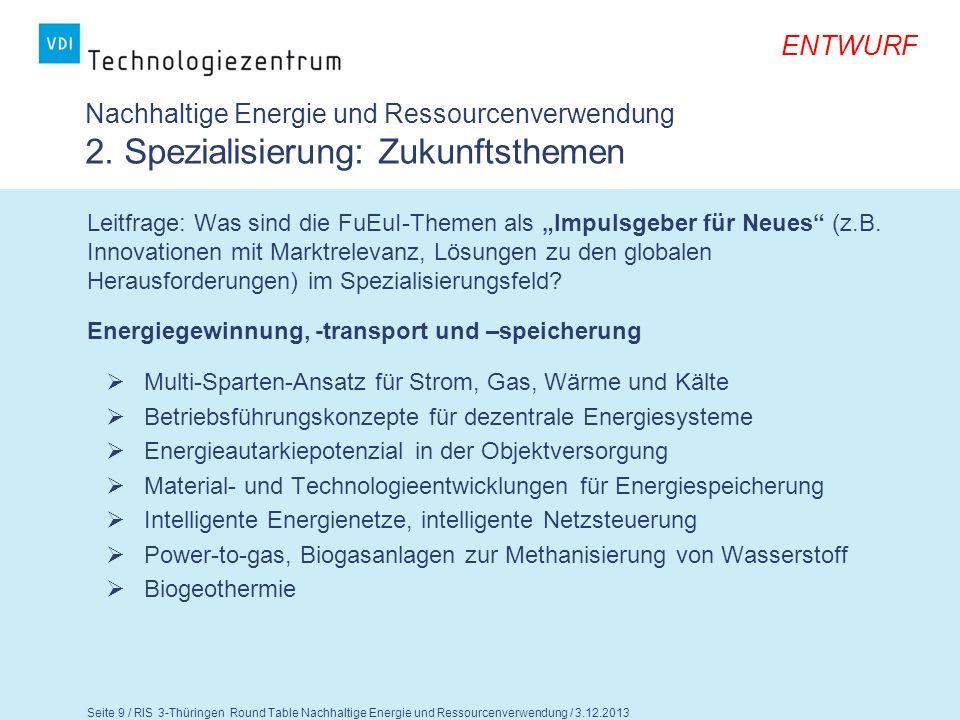 Seite 10 / RIS 3-Thüringen Round Table Nachhaltige Energie und Ressourcenverwendung / 3.12.2013 ENTWURF Nachhaltige Energie und Ressourcenverwendung 2.