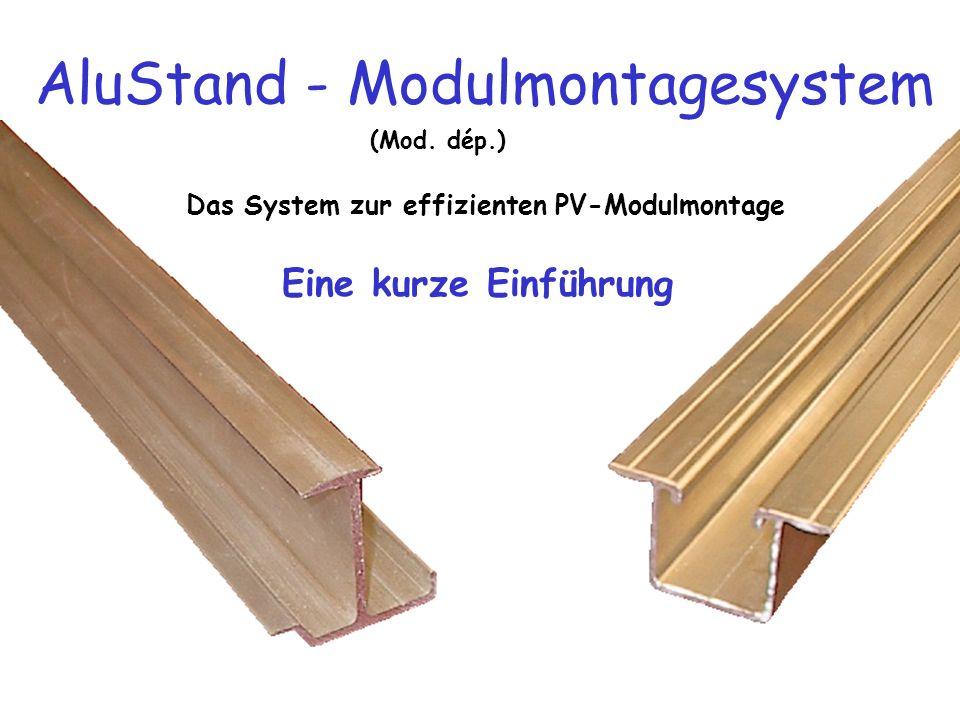 Nutzen sie die unendliche Kraft der Sonne Wir unterstützen sie bei der Montage ihrer Photovoltaikanlage mit dem Montagesystem AluStand