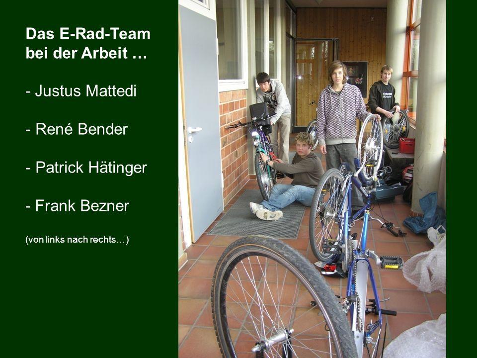 Das E-Rad-Team bei der Arbeit … - Justus Mattedi - René Bender - Patrick Hätinger - Frank Bezner (von links nach rechts…)