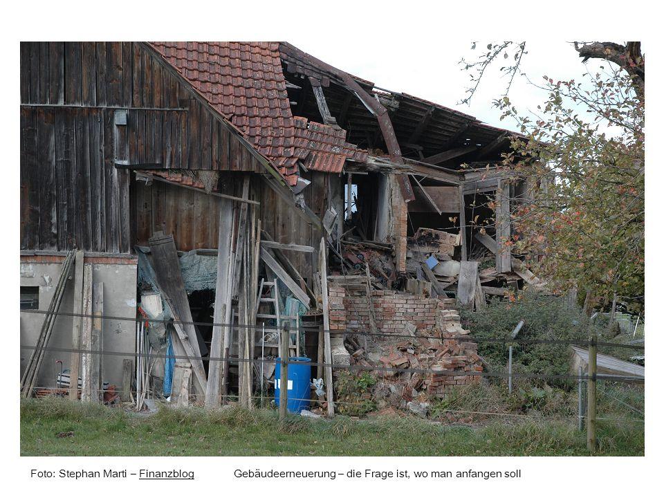 Foto: Stephan Marti – Finanzblog Gebäudeerneuerung – die Frage ist, wo man anfangen sollFinanzblog
