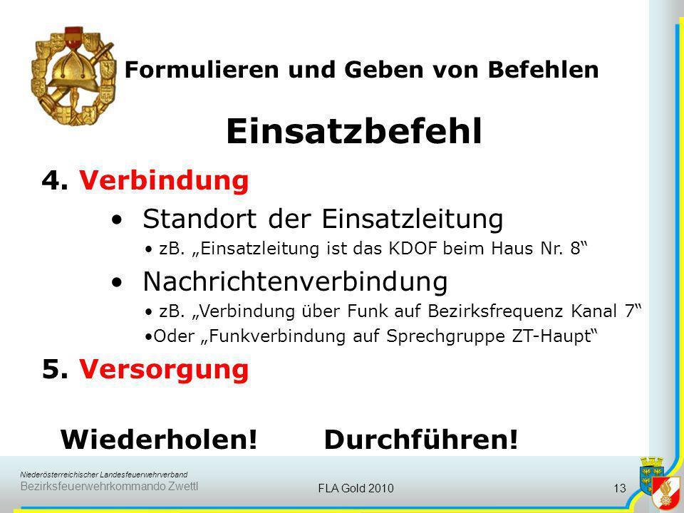 Niederösterreichischer Landesfeuerwehrverband Bezirksfeuerwehrkommando Zwettl FLA Gold 201013 Formulieren und Geben von Befehlen Einsatzbefehl 4. Verb