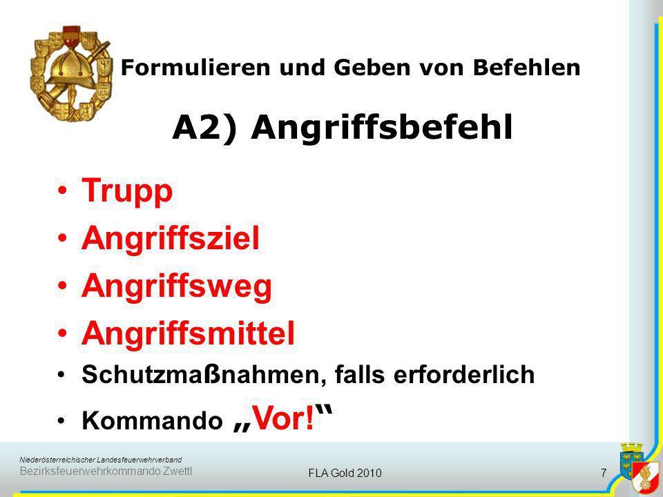 Niederösterreichischer Landesfeuerwehrverband Bezirksfeuerwehrkommando Zwettl FLA Gold 20107 Formulieren und Geben von Befehlen A2) Angriffsbefehl Tru