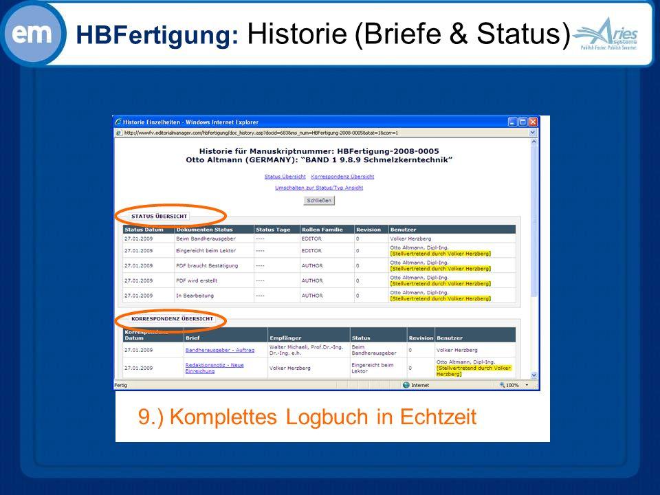 HBFertigung: Historie (Briefe & Status) 9.) Komplettes Logbuch in Echtzeit