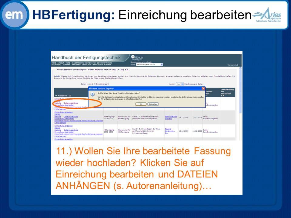 HBFertigung: Einreichung bearbeiten 11.) Wollen Sie Ihre bearbeitete Fassung wieder hochladen.