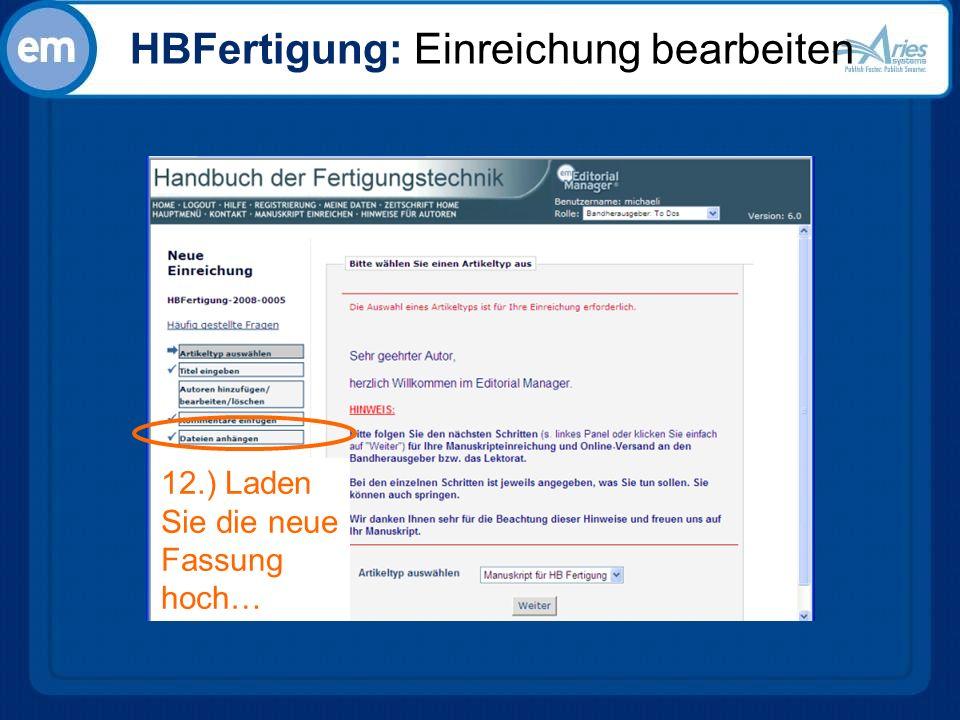 HBFertigung: Einreichung bearbeiten 12.) Laden Sie die neue Fassung hoch…