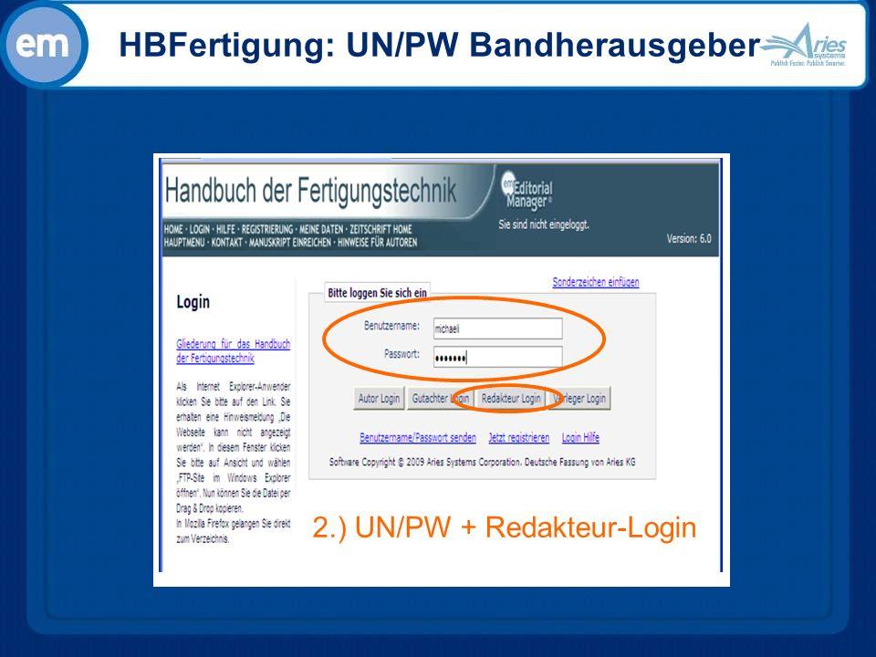 HBFertigung: UN/PW Bandherausgeber 2.) UN/PW + Redakteur-Login