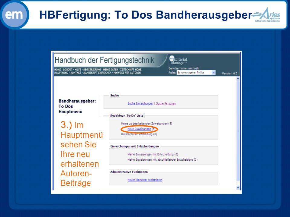 HBFertigung: To Dos Bandherausgeber 3.) Im Hauptmenü sehen Sie Ihre neu erhaltenen Autoren- Beiträge