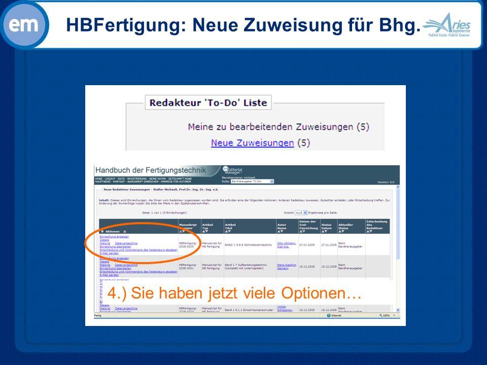 HBFertigung: Neue Zuweisung für Bhg. 4.) Sie haben jetzt viele Optionen…