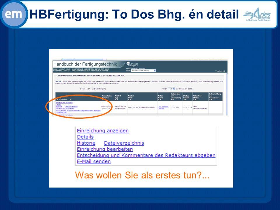 HBFertigung: To Dos Bhg. én detail Was wollen Sie als erstes tun ...