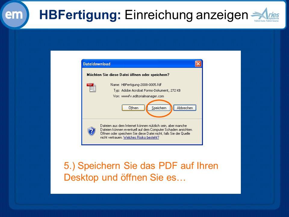 HBFertigung: Einreichung anzeigen 5.) Speichern Sie das PDF auf Ihren Desktop und öffnen Sie es…