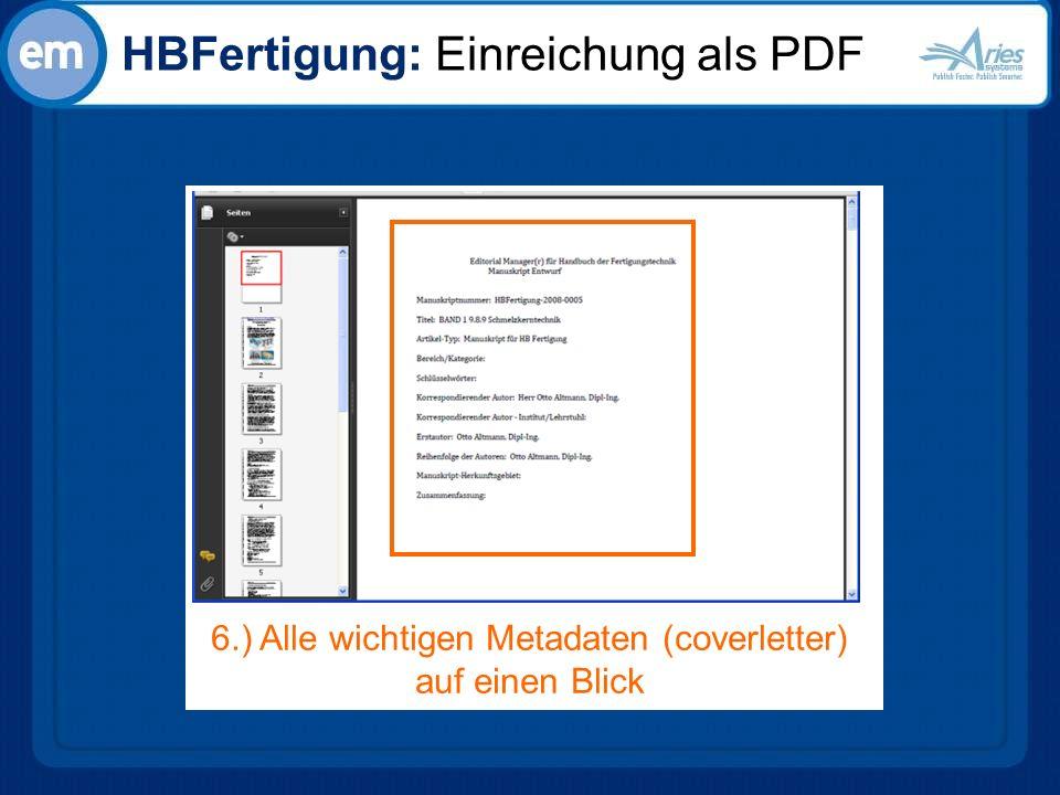 HBFertigung: Einreichung als PDF 6.) Alle wichtigen Metadaten (coverletter) auf einen Blick