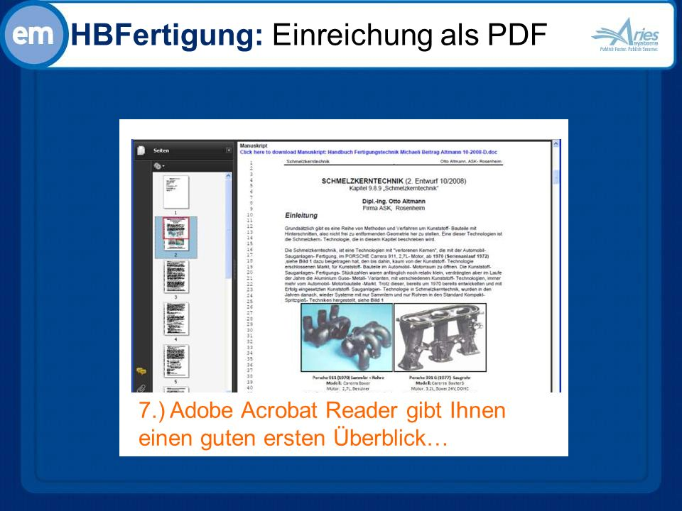 HBFertigung: Details Using Editorial Manager features to manage the reviewer pool, enhance communication & track performance Melanie Cotterell 8.) Noch mehr Metadaten, Notizen etc.
