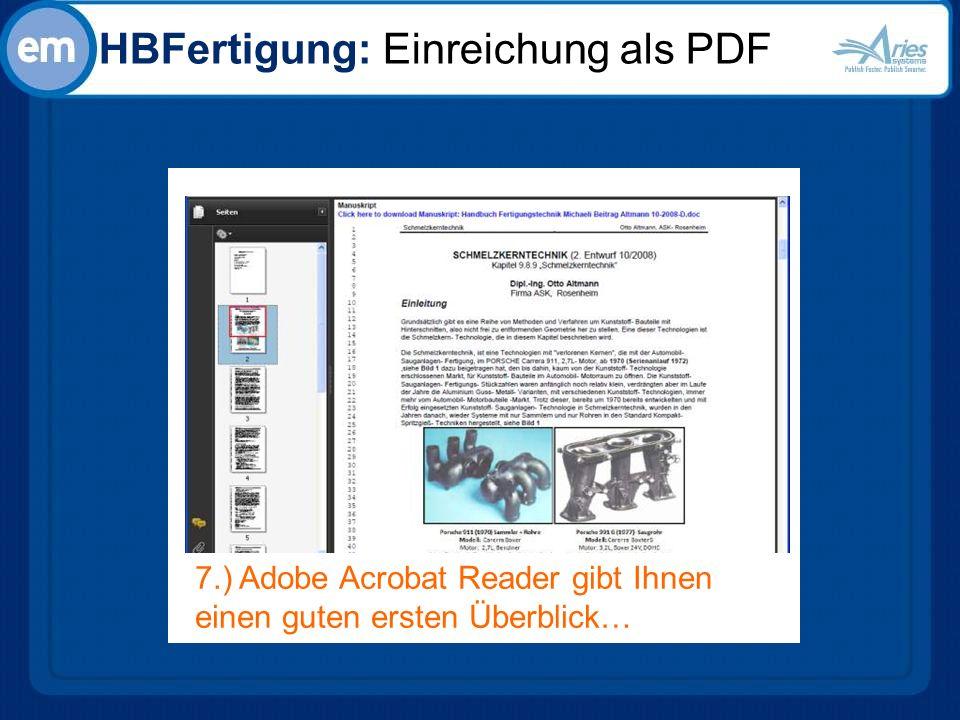 HBFertigung: Einreichung als PDF 7.) Adobe Acrobat Reader gibt Ihnen einen guten ersten Überblick…