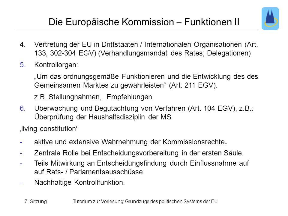 7. SitzungTutorium zur Vorlesung: Grundzüge des politischen Systems der EU Die Europäische Kommission – Funktionen II 4.Vertretung der EU in Drittstaa