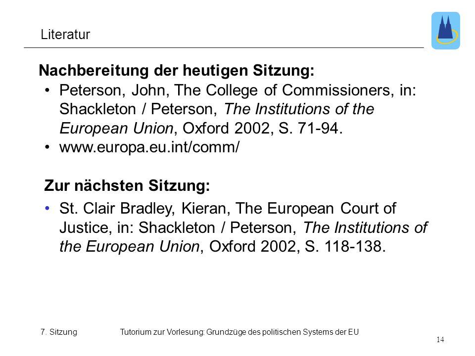 7. SitzungTutorium zur Vorlesung: Grundzüge des politischen Systems der EU Nachbereitung der heutigen Sitzung: Peterson, John, The College of Commissi