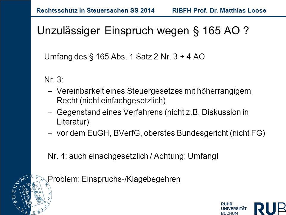Rechtsschutz in Steuersachen SS 2014RiBFH Prof. Dr. Matthias Loose Rechtsschutz in Steuersachen SS 2014RiBFH Prof. Dr. Matthias Loose Unzulässiger Ein