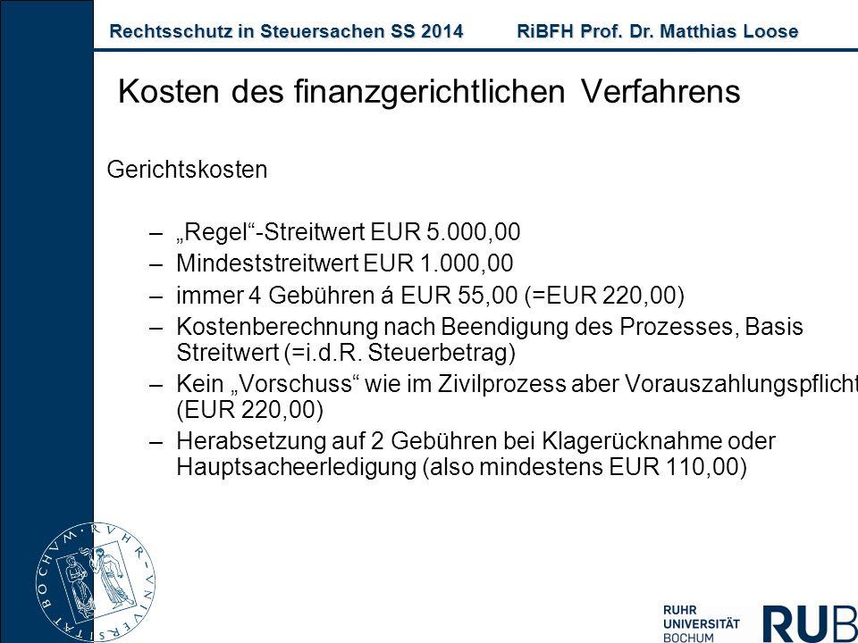 Rechtsschutz in Steuersachen SS 2014RiBFH Prof. Dr. Matthias Loose Rechtsschutz in Steuersachen SS 2014RiBFH Prof. Dr. Matthias Loose Kosten des finan