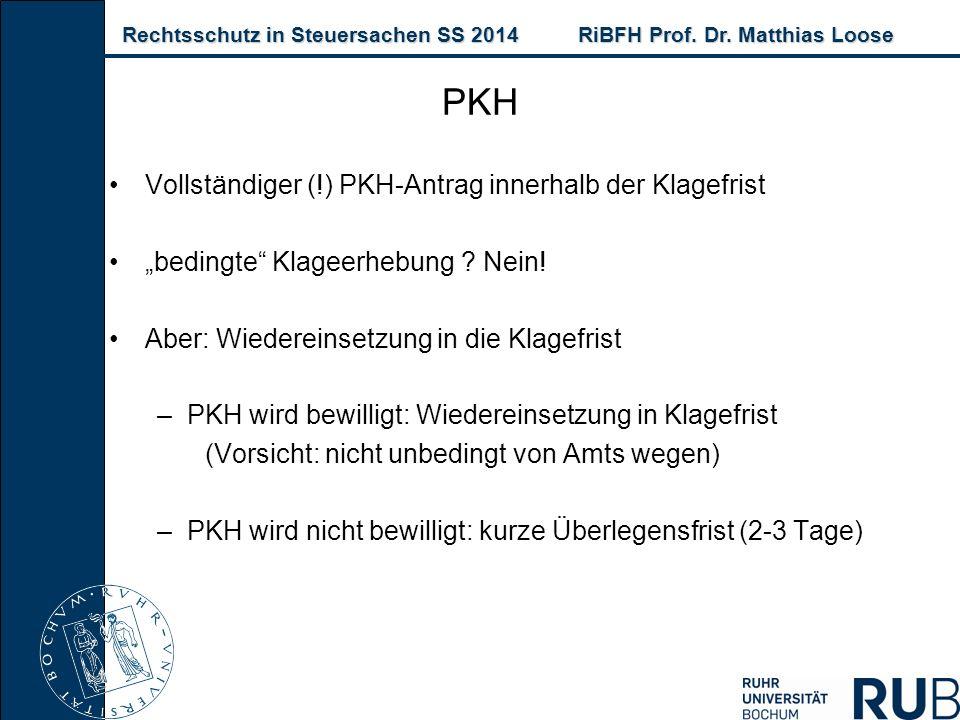 Rechtsschutz in Steuersachen SS 2014RiBFH Prof. Dr. Matthias Loose Rechtsschutz in Steuersachen SS 2014RiBFH Prof. Dr. Matthias Loose PKH Vollständige