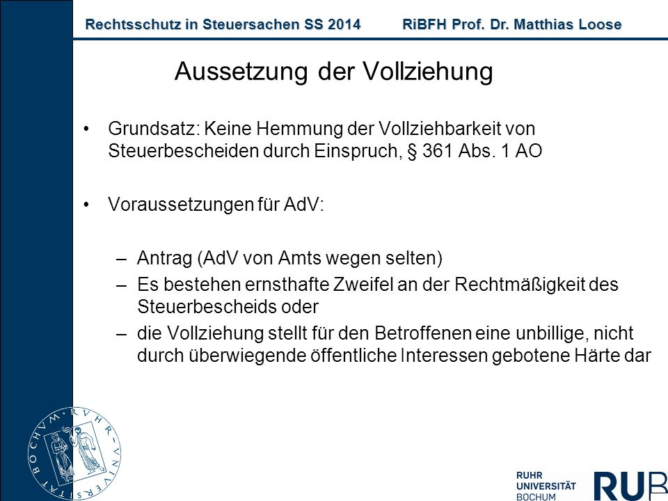 Rechtsschutz in Steuersachen SS 2014RiBFH Prof. Dr. Matthias Loose Rechtsschutz in Steuersachen SS 2014RiBFH Prof. Dr. Matthias Loose Aussetzung der V