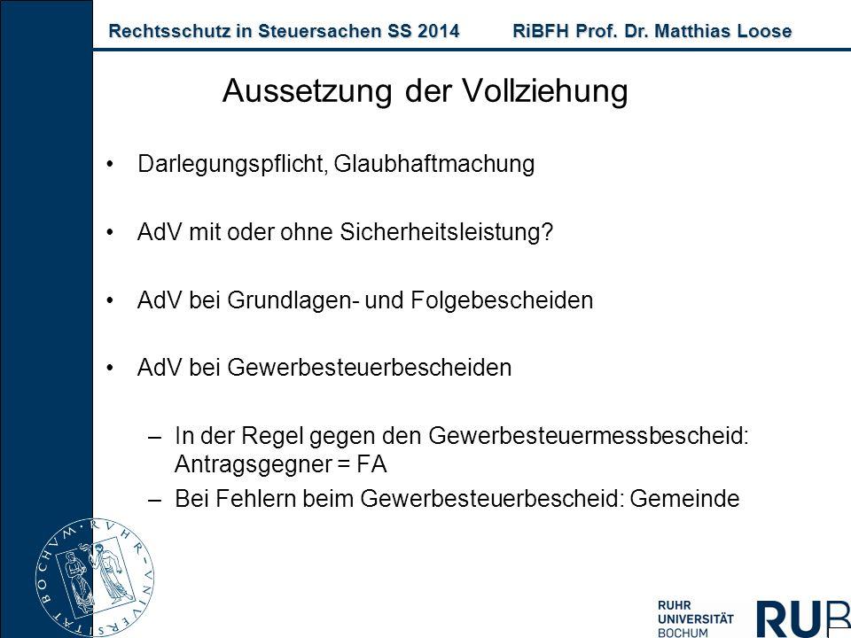 Rechtsschutz in Steuersachen SS 2014RiBFH Prof. Dr. Matthias Loose Rechtsschutz in Steuersachen SS 2014RiBFH Prof. Dr. Matthias Loose Darlegungspflich