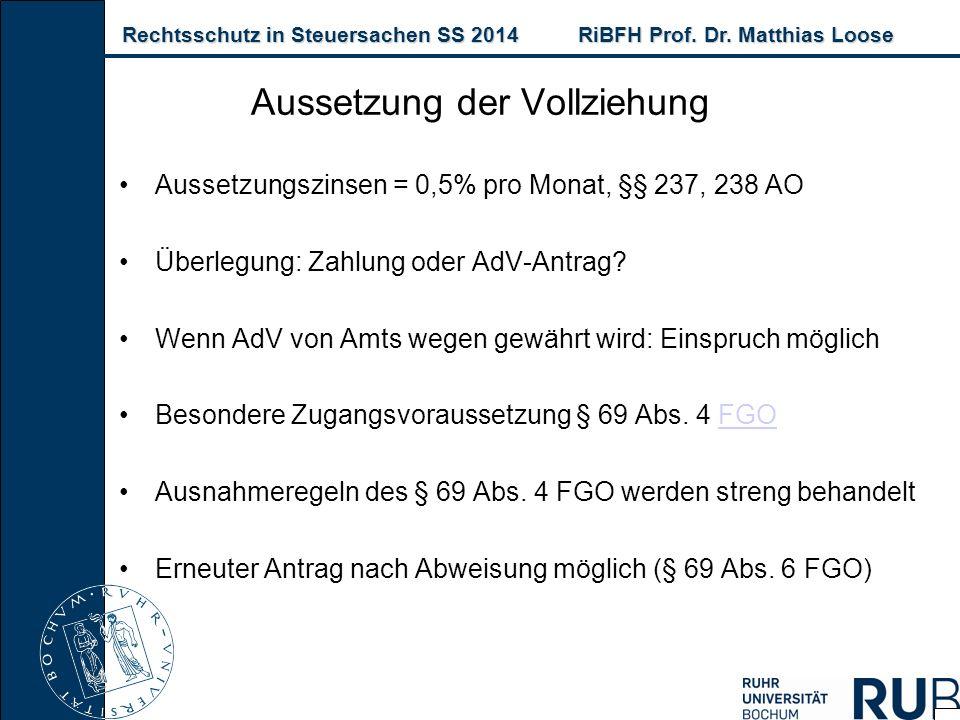 Rechtsschutz in Steuersachen SS 2014RiBFH Prof. Dr. Matthias Loose Rechtsschutz in Steuersachen SS 2014RiBFH Prof. Dr. Matthias Loose Aussetzungszinse