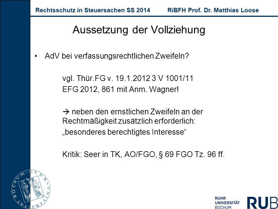 Rechtsschutz in Steuersachen SS 2014RiBFH Prof. Dr. Matthias Loose Rechtsschutz in Steuersachen SS 2014RiBFH Prof. Dr. Matthias Loose AdV bei verfassu