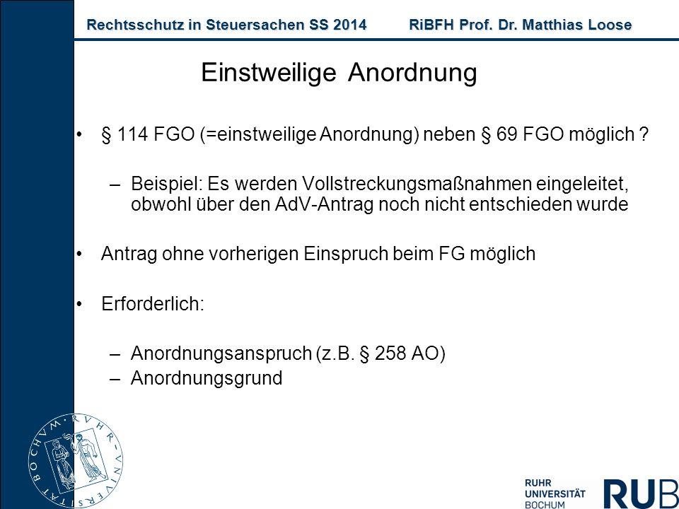 Rechtsschutz in Steuersachen SS 2014RiBFH Prof. Dr. Matthias Loose Rechtsschutz in Steuersachen SS 2014RiBFH Prof. Dr. Matthias Loose § 114 FGO (=eins
