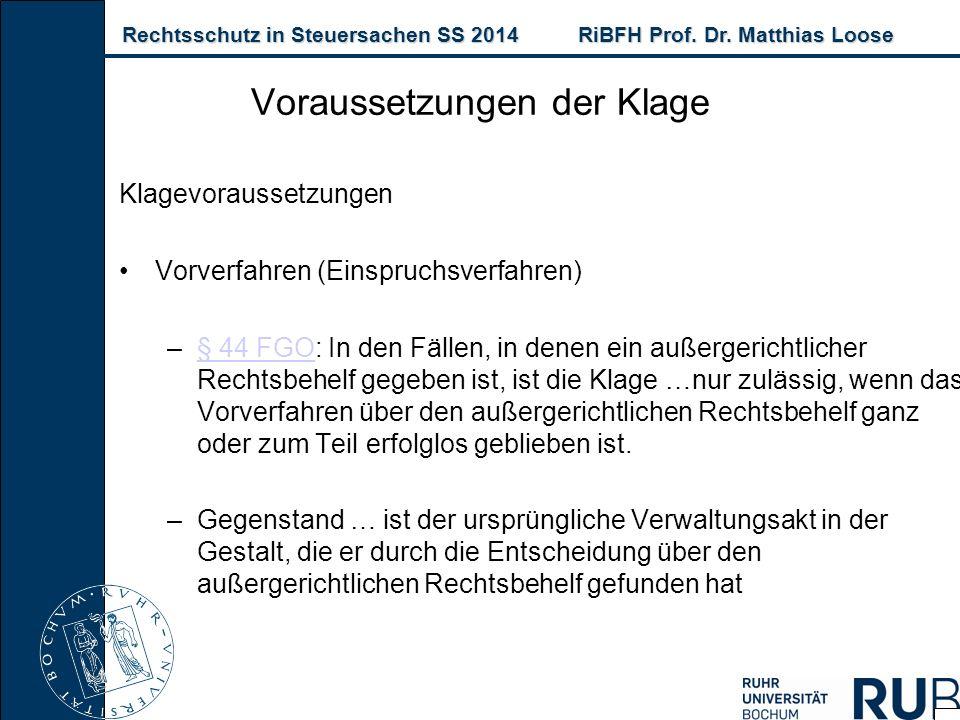 Rechtsschutz in Steuersachen SS 2014RiBFH Prof. Dr. Matthias Loose Rechtsschutz in Steuersachen SS 2014RiBFH Prof. Dr. Matthias Loose Klagevoraussetzu