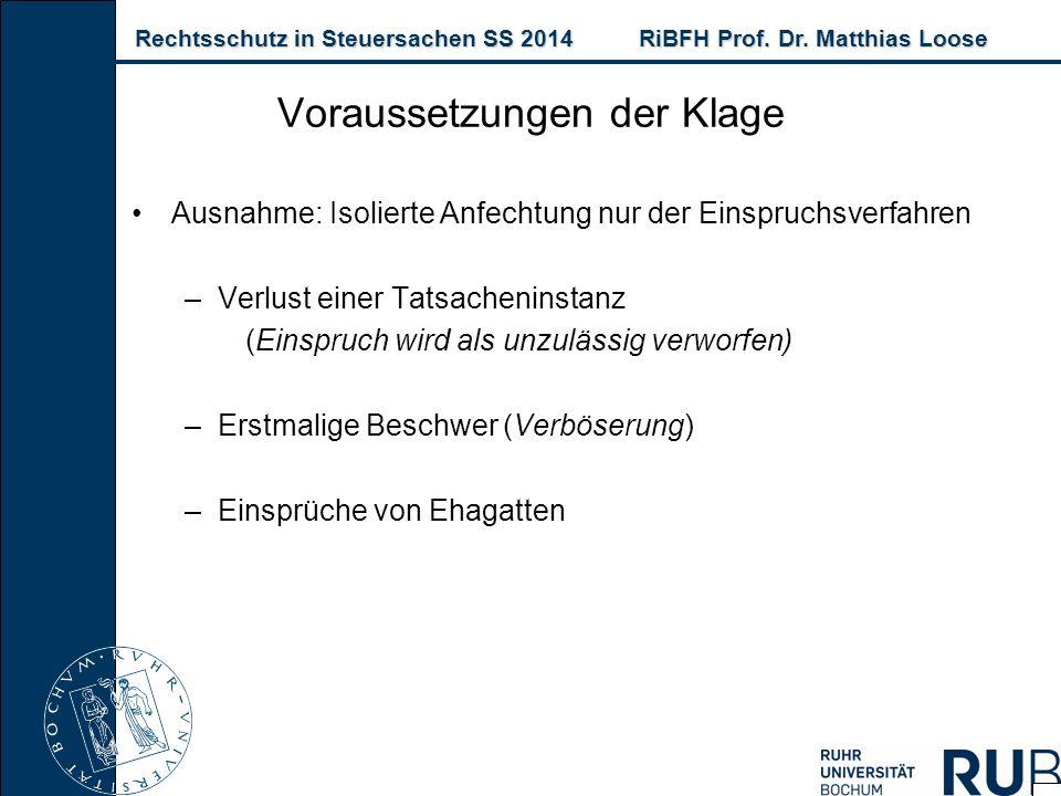 Rechtsschutz in Steuersachen SS 2014RiBFH Prof. Dr. Matthias Loose Rechtsschutz in Steuersachen SS 2014RiBFH Prof. Dr. Matthias Loose Ausnahme: Isolie