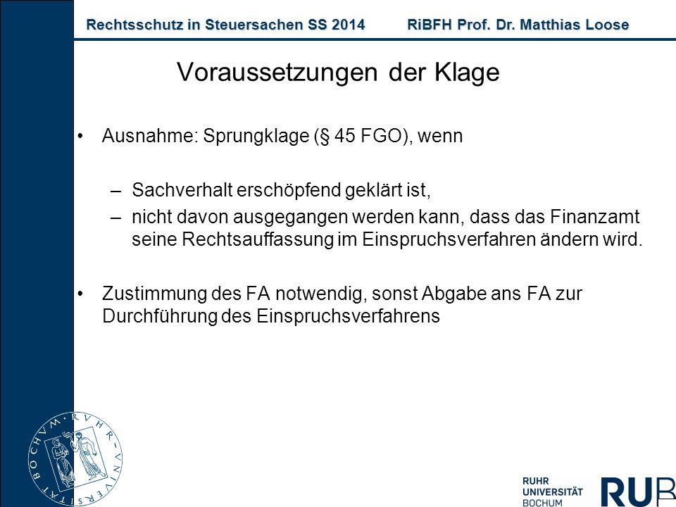 Rechtsschutz in Steuersachen SS 2014RiBFH Prof. Dr. Matthias Loose Rechtsschutz in Steuersachen SS 2014RiBFH Prof. Dr. Matthias Loose Ausnahme: Sprung