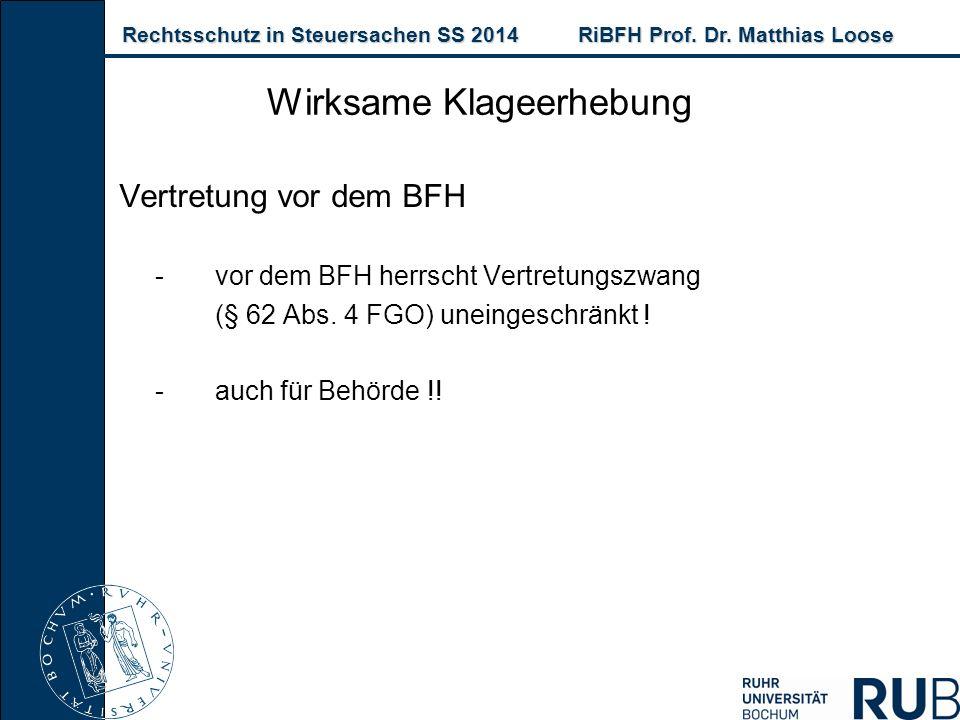 Rechtsschutz in Steuersachen SS 2014RiBFH Prof. Dr. Matthias Loose Rechtsschutz in Steuersachen SS 2014RiBFH Prof. Dr. Matthias Loose Vertretung vor d