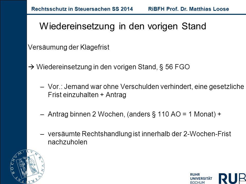 Rechtsschutz in Steuersachen SS 2014RiBFH Prof. Dr. Matthias Loose Rechtsschutz in Steuersachen SS 2014RiBFH Prof. Dr. Matthias Loose Versäumung der K