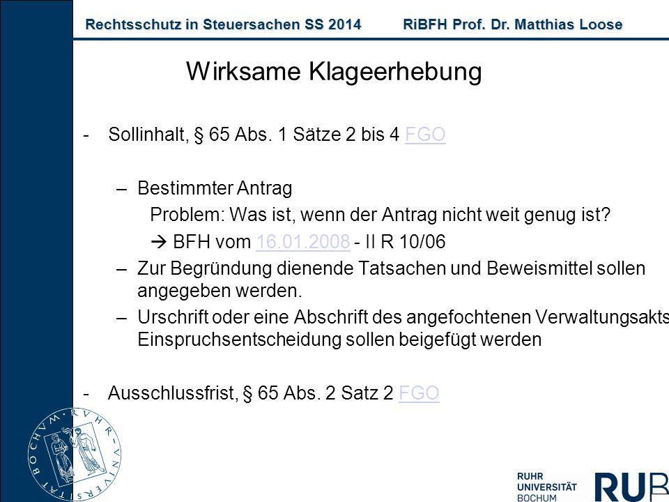 Rechtsschutz in Steuersachen SS 2014RiBFH Prof. Dr. Matthias Loose Rechtsschutz in Steuersachen SS 2014RiBFH Prof. Dr. Matthias Loose Wirksame Klageer