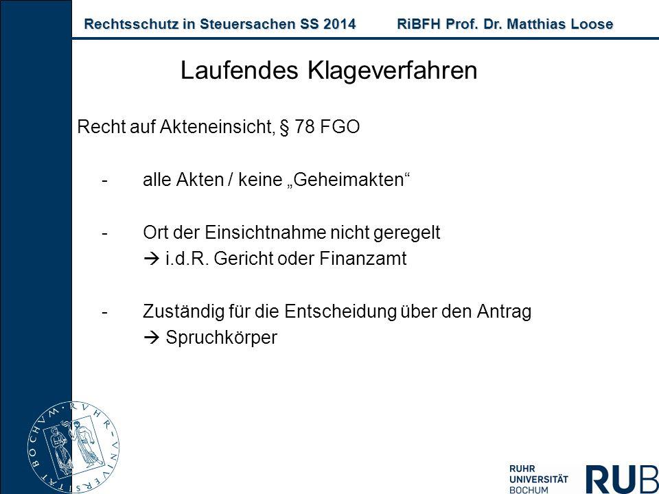Rechtsschutz in Steuersachen SS 2014RiBFH Prof. Dr. Matthias Loose Rechtsschutz in Steuersachen SS 2014RiBFH Prof. Dr. Matthias Loose Laufendes Klagev