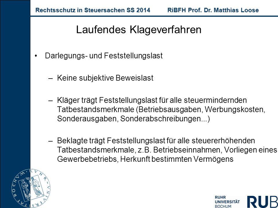 Rechtsschutz in Steuersachen SS 2014RiBFH Prof. Dr. Matthias Loose Rechtsschutz in Steuersachen SS 2014RiBFH Prof. Dr. Matthias Loose Darlegungs- und
