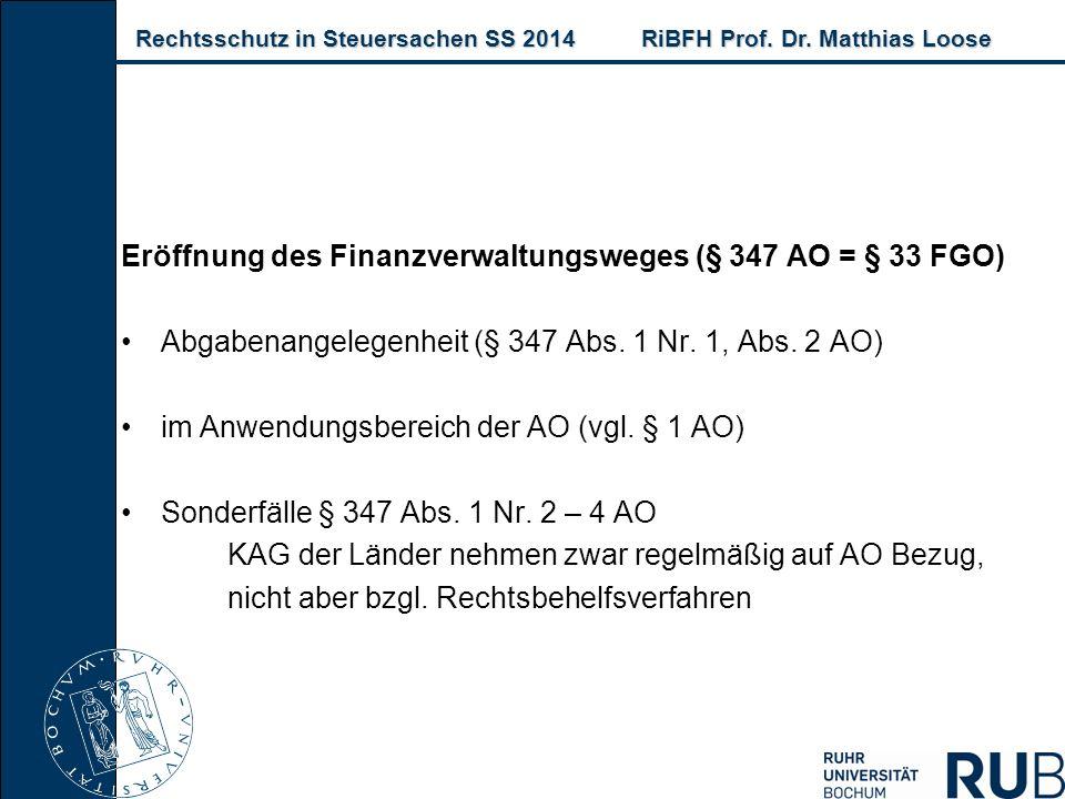 Rechtsschutz in Steuersachen SS 2014RiBFH Prof. Dr. Matthias Loose Rechtsschutz in Steuersachen SS 2014RiBFH Prof. Dr. Matthias Loose Eröffnung des Fi