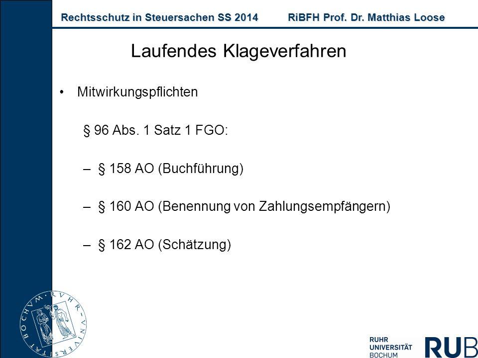 Rechtsschutz in Steuersachen SS 2014RiBFH Prof. Dr. Matthias Loose Rechtsschutz in Steuersachen SS 2014RiBFH Prof. Dr. Matthias Loose Mitwirkungspflic