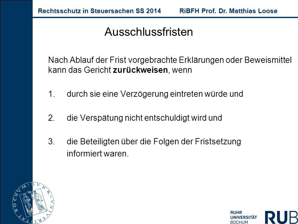 Rechtsschutz in Steuersachen SS 2014RiBFH Prof. Dr. Matthias Loose Rechtsschutz in Steuersachen SS 2014RiBFH Prof. Dr. Matthias Loose Nach Ablauf der