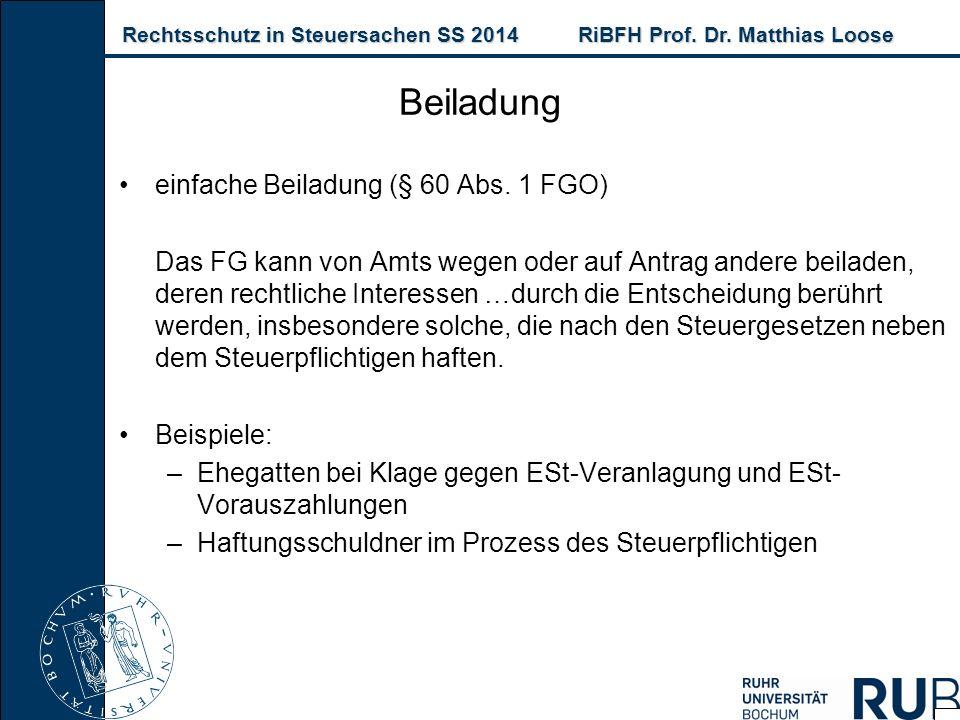 Rechtsschutz in Steuersachen SS 2014RiBFH Prof. Dr. Matthias Loose Rechtsschutz in Steuersachen SS 2014RiBFH Prof. Dr. Matthias Loose einfache Beiladu