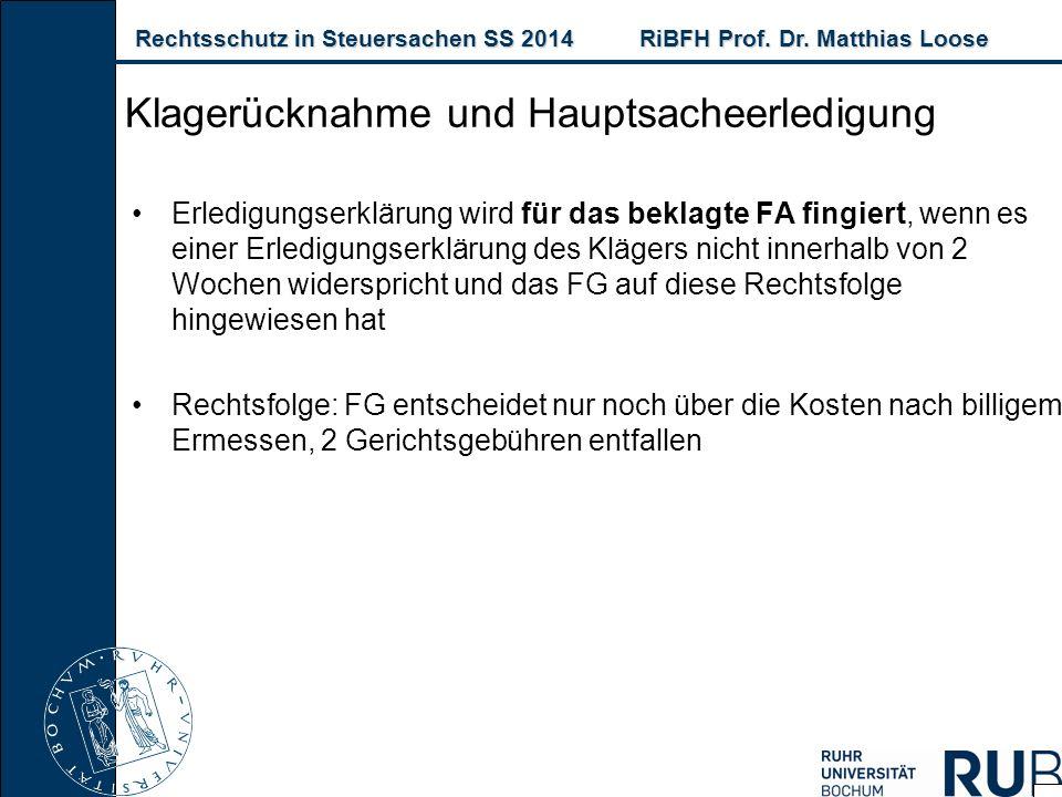 Rechtsschutz in Steuersachen SS 2014RiBFH Prof. Dr. Matthias Loose Rechtsschutz in Steuersachen SS 2014RiBFH Prof. Dr. Matthias Loose Erledigungserklä