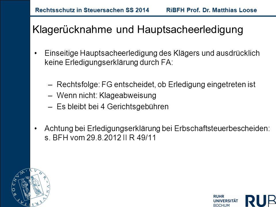 Rechtsschutz in Steuersachen SS 2014RiBFH Prof. Dr. Matthias Loose Rechtsschutz in Steuersachen SS 2014RiBFH Prof. Dr. Matthias Loose Einseitige Haupt
