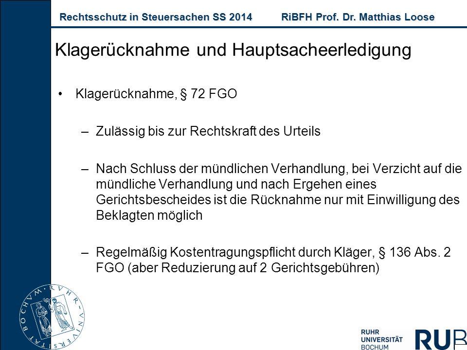 Rechtsschutz in Steuersachen SS 2014RiBFH Prof. Dr. Matthias Loose Rechtsschutz in Steuersachen SS 2014RiBFH Prof. Dr. Matthias Loose Klagerücknahme u